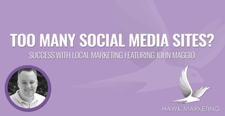 Too Many Social Media Sites?